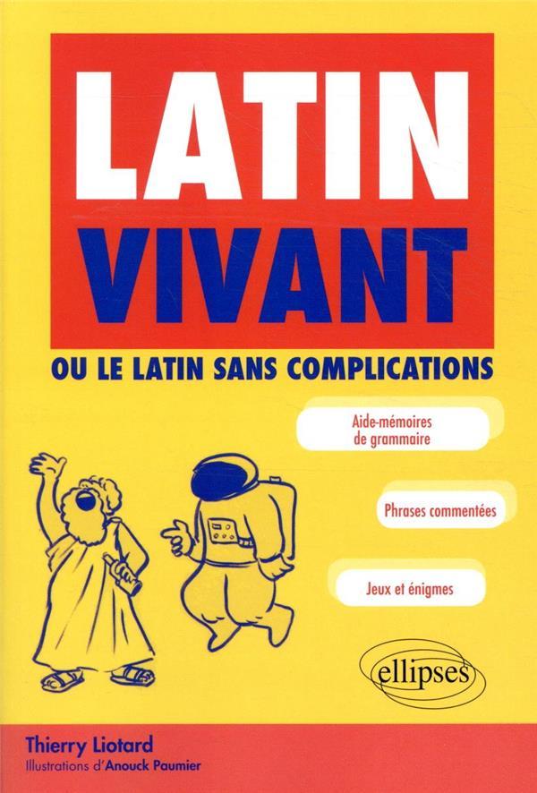Latin vivant ; ou comment apprendre le latin en s'amusant