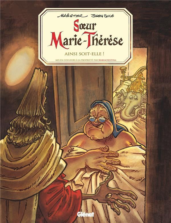 Soeur Marie-Thérèse T.7 ; ainsi soit-elle !