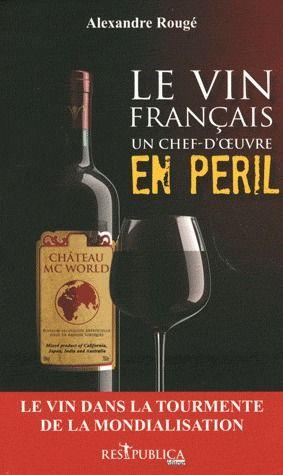 Le vin français : un chef-d'oeuvre en péril