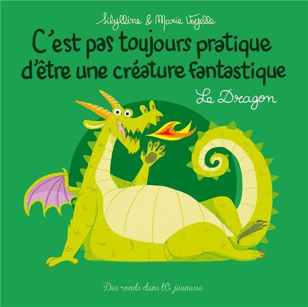 C'est pas toujours pratique d'être une créature fantastique T.4 ; le dragon