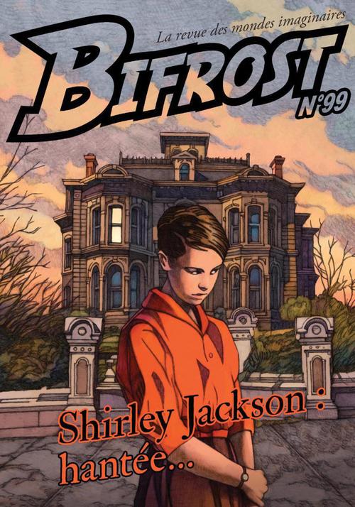 Bifrost n.99 ; Shirley Jackson : hantée...
