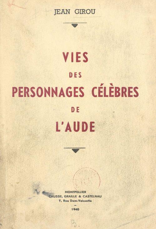 Vies des personnages célèbres de l'Aude
