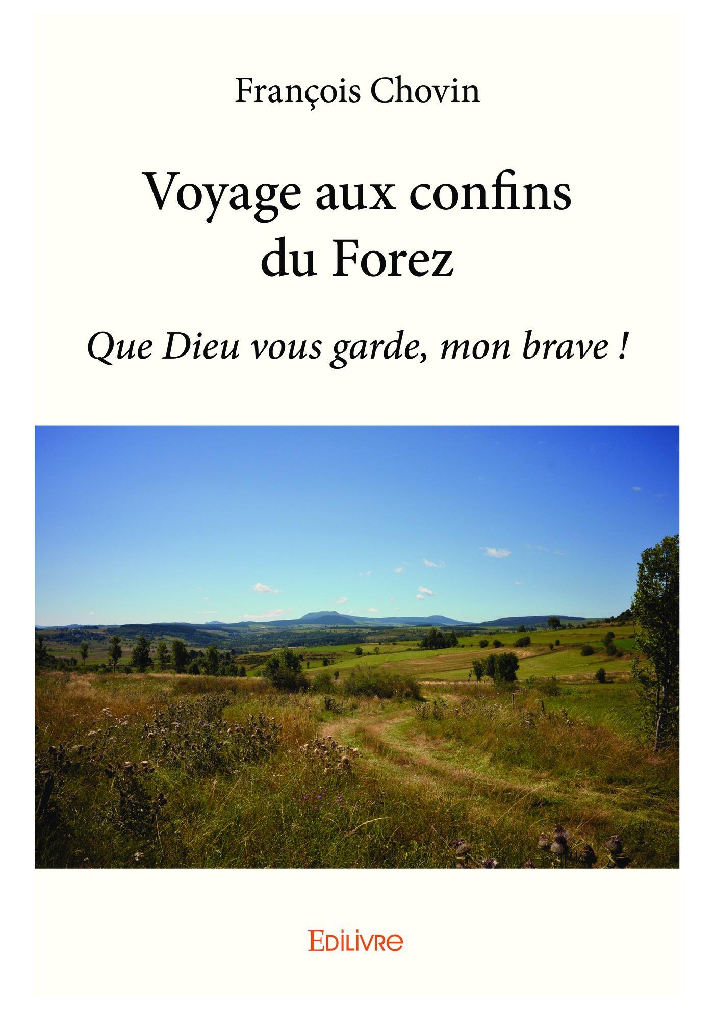 Voyage aux confins du forez
