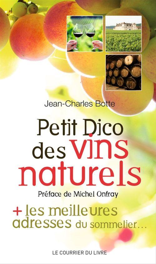 Petit dico des vins naturels ; les meilleures adresses du sommelier