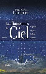Vente EBooks : Les bâtisseurs du ciel (Intégrale)  - Jean-Pierre Luminet