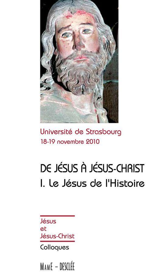 De Jésus à Jésus-Christ t.1 ; le Jésus de l'histoire