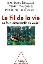 Vente Livre Numérique : Le Fil de la vie  - Cédric Gaucherel - Jean-Louis Dessalles - Pierre-Henri Gouyon