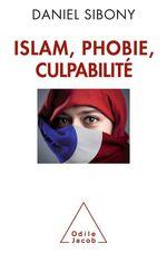 Vente Livre Numérique : Islam, phobie, culpabilité  - Daniel Sibony