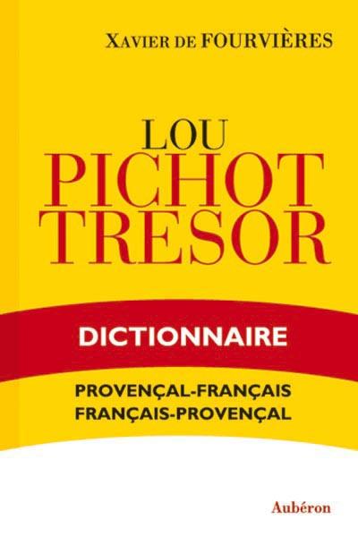 Lou pichot trésor ; dictionnaire provençal