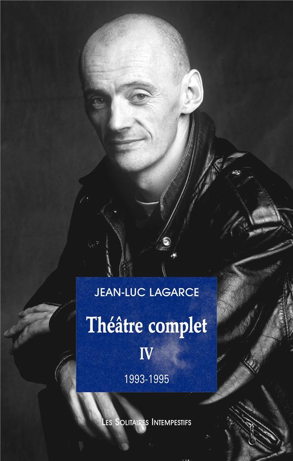 Théâtre complet t.4 ; 1993-1995
