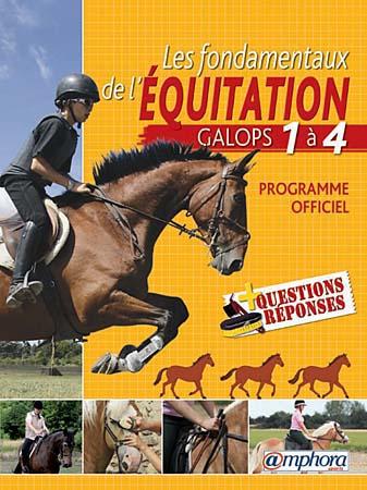 les fondamentaux de l'équitation ; galops 1 à 4, programme officiel detaillé et 110 questions-réponses