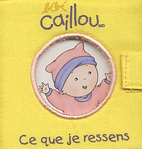 Bebe Caillou ; Ce Que Je Ressens