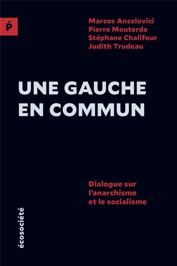 Une gauche en commun ; dialogue sur l'anarchisme et le socialisme