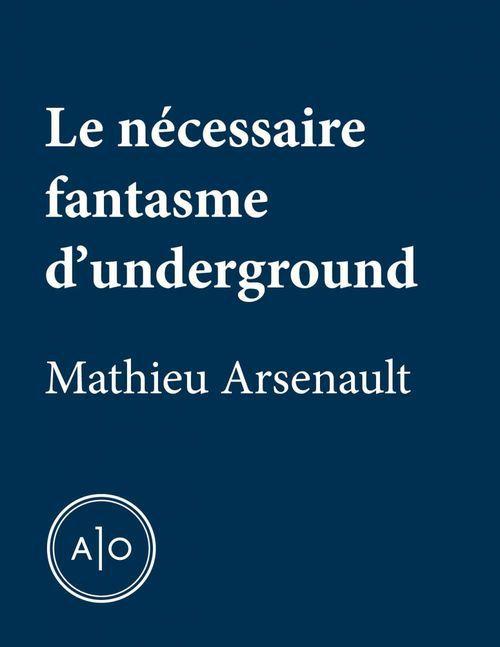 Le nécessaire fantasme d'underground