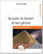 """Couverture de Le Pain Le Levain Et Les Genes """"Un Essai Sur L'Evolution"""""""