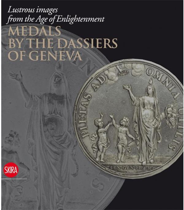 Lustrous images from the age of enlightenment: medals by the dassiers of geneva