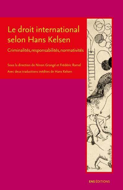 Le droit international selon Hans Kelsen ; criminalités, responsabilités