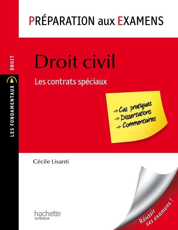Droit Civil, Les Contrats Speciaux ; Peparation Aux Examens