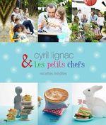 Vente EBooks : Cyril Lignac et les petits chefs - 30 recettes inédites  - Cyril Lignac