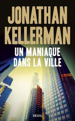 Vente Livre Numérique : Un maniaque dans la ville  - Jonathan Kellerman