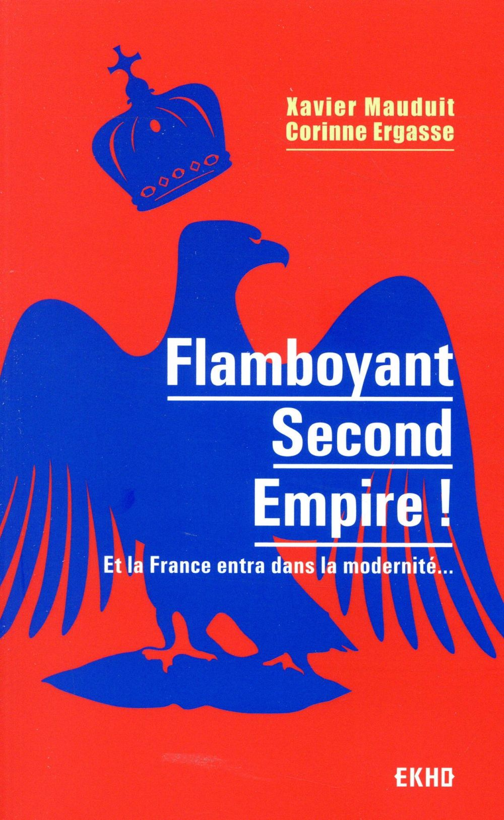 Flamboyant Second Empire ! et la France entra dans la modernité...