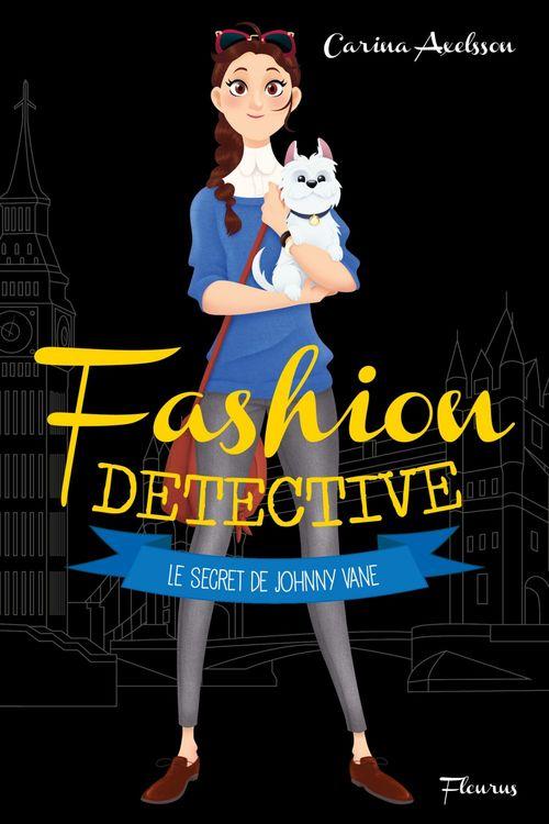 Fashion détective t.3 ; le secret de Johny Vane