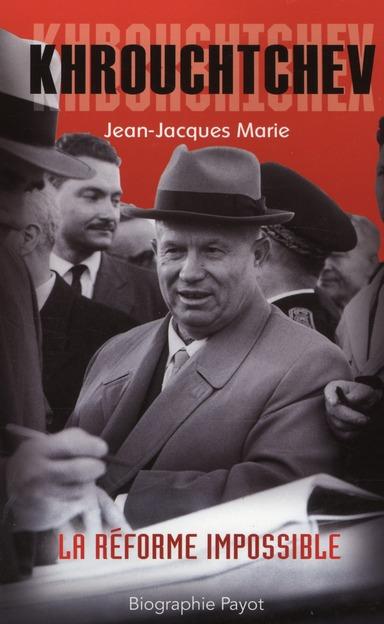 Krouchtchev ; la réforme impossible