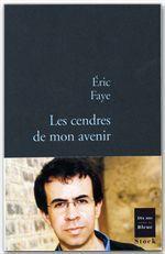 Vente EBooks : Les cendres de mon avenir  - Éric Faye