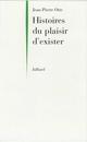 Histoires du plaisir d'exister  - Jean-Pierre Otte