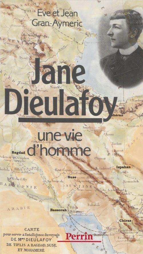 Jane Dieulafoy : une vie d'homme