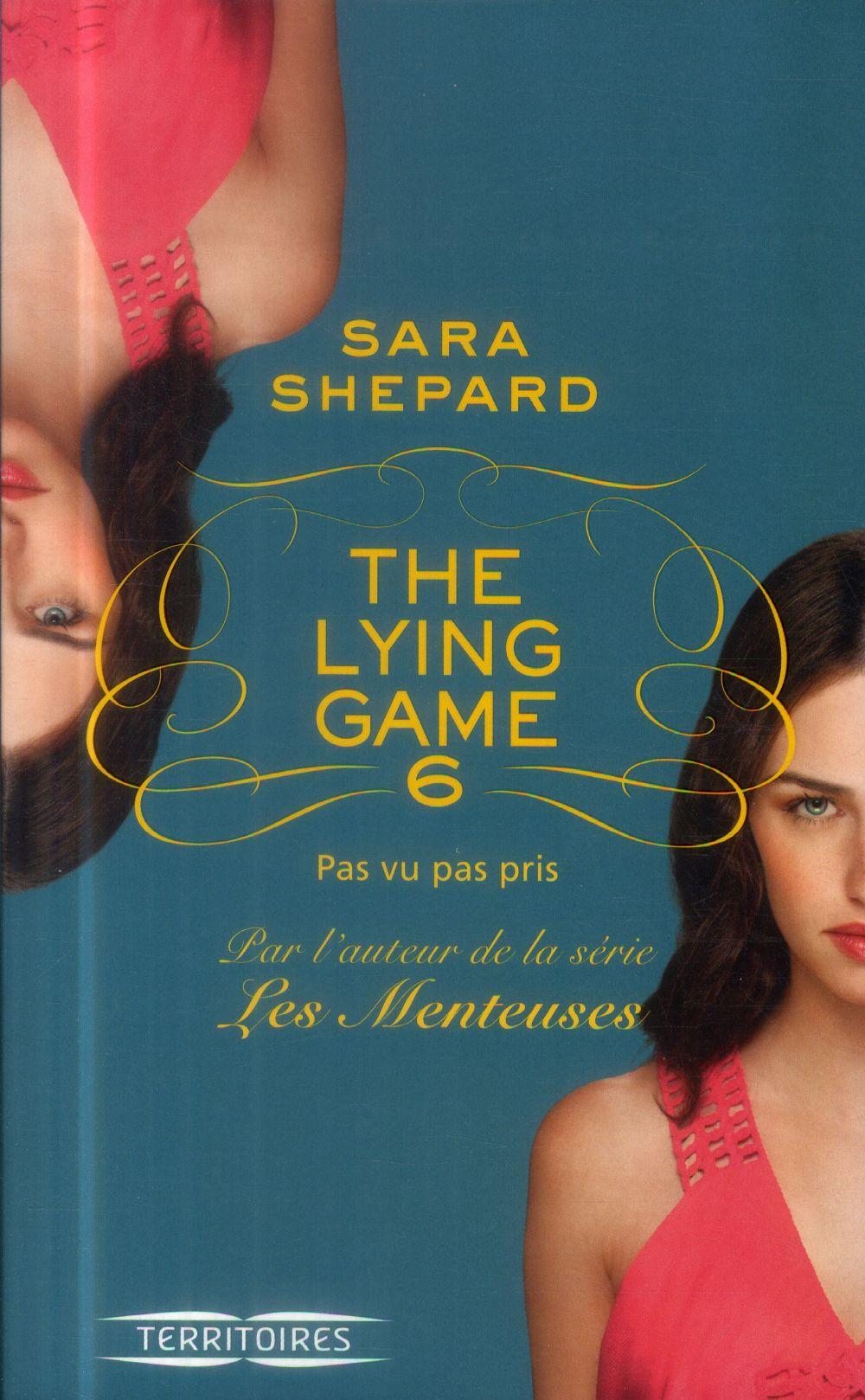 The lying game t.6 ; pas vu pas pris