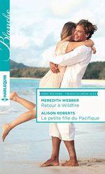 Vente Livre Numérique : Retour à Wildfire - La petite fille du Pacifique  - Alison Roberts - Meredith Webber