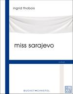 Vente Livre Numérique : Miss Sarajevo  - Ingrid THOBOIS