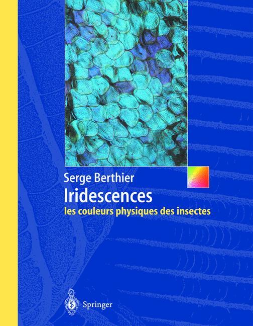 iridescences ; les couleurs physiques des insectes