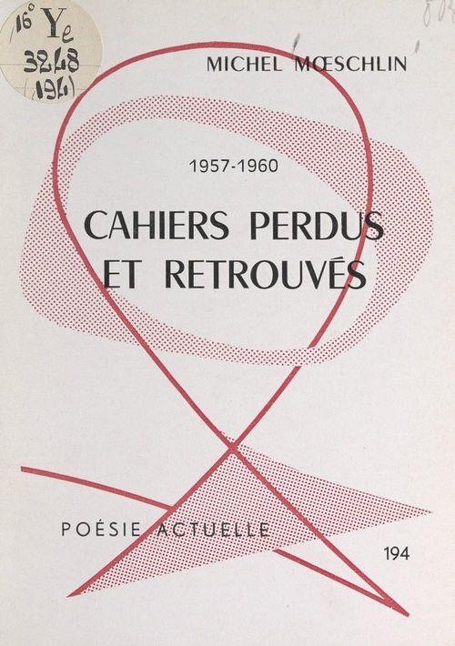 Cahiers perdus et retrouvés, 1957-1960 (1)
