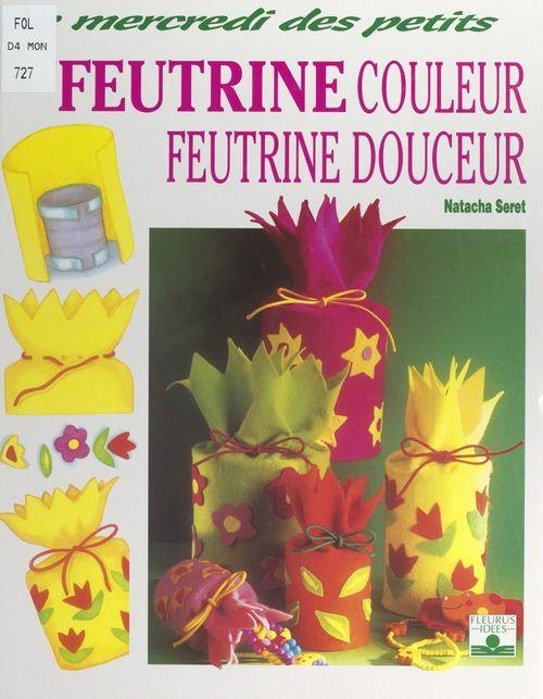 Vente Livre Numérique : Feutrine couleur, feutrine douceur  - Natacha Seret