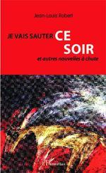 Vente EBooks : Je vais sauter ce soir  - Jean-Louis Robert