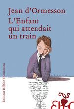 Vente EBooks : L'enfant qui attendait un train  - Jean d'Ormesson