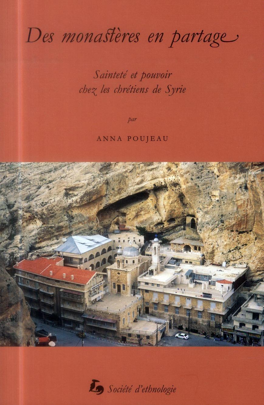 Des monasteres en partage. saintete et pouvoir chez les chretiens de syrie