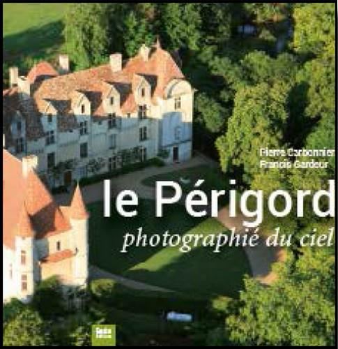 Le Périgord ; photographié du ciel