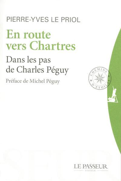En route vers Chartres ; dans les pas de Charles Péguy