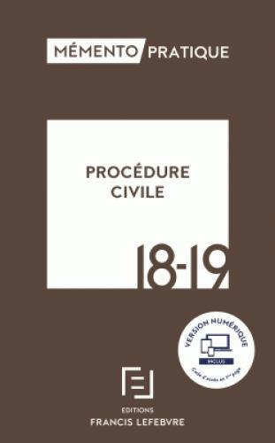 Mémento pratique ; procédure civile (édition 2018/2019)