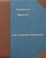 Vente Livre Numérique : La colline inspirée  - Maurice BARRES