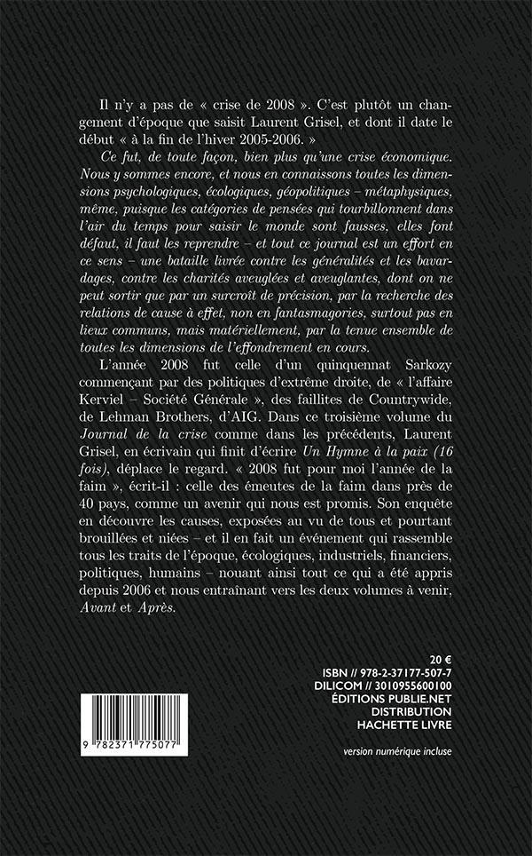journal de la crise de 2006, 2007, 2008 d'avant et d'apres t.3 ; 2008