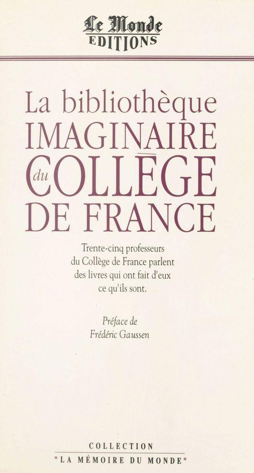 La Bibliothèque imaginaire du Collège de France  - Frédéric Gaussen