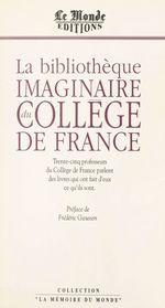 La Bibliothèque imaginaire du Collège de France