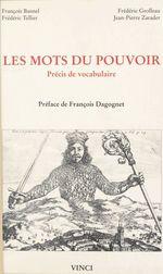 Vente Livre Numérique : Les mots du pouvoir : précis de vocabulaire  - Frédéric Grolleau - François BUSNEL - Frédéric Tellier - Busnel