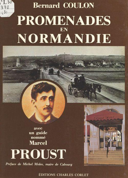 Promenades en Normandie avec un guide nommé Marcel Proust
