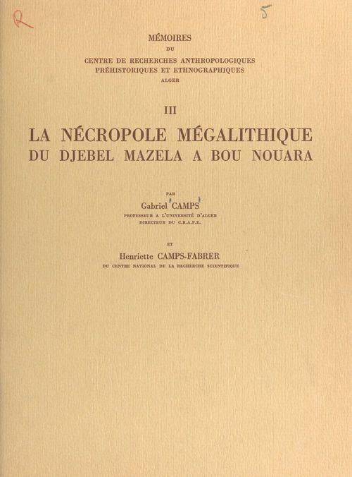 La nécropole mégalithique du Djebel Mazela à Bou Nouara