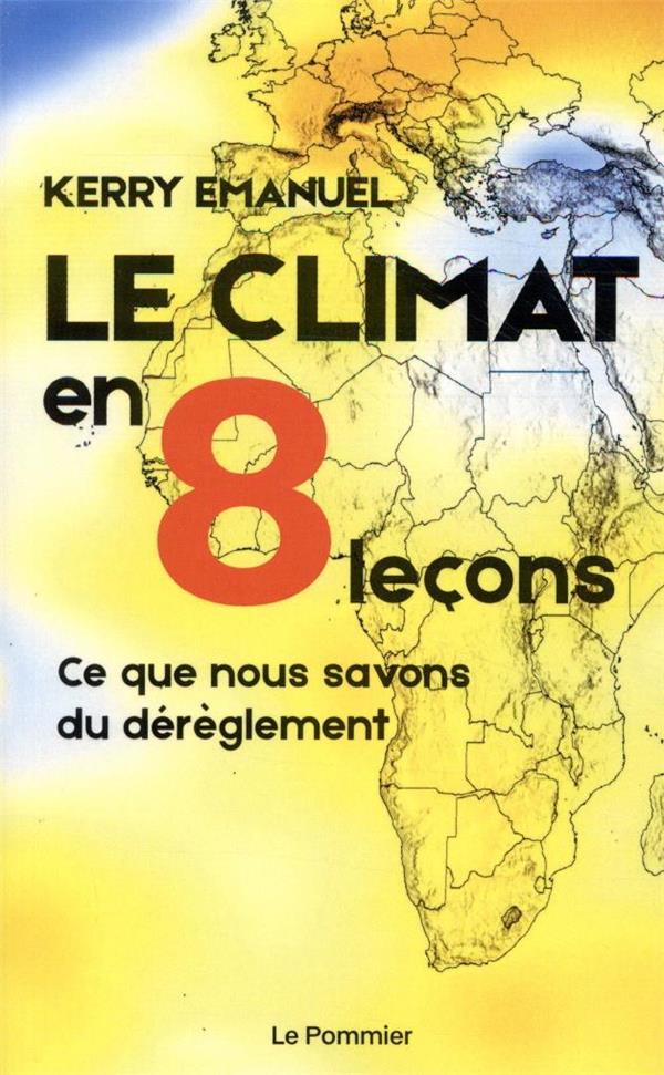 Le climat en 8 leçons ; ce que nous savons du dérèglement